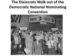 the dixiecrats walk out of the democratic national nominating convention