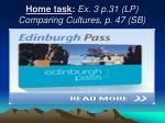 home task ex 3 p 31 lp comparing cultures p 47 sb