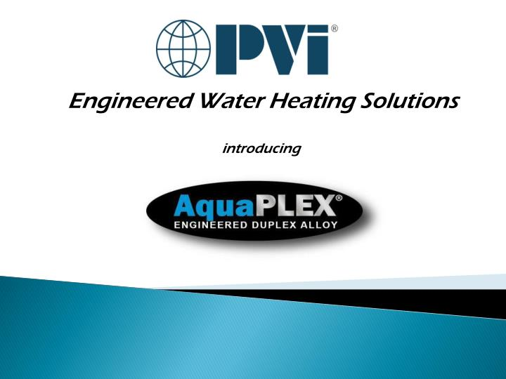 engineered water heating solutions introducing n.