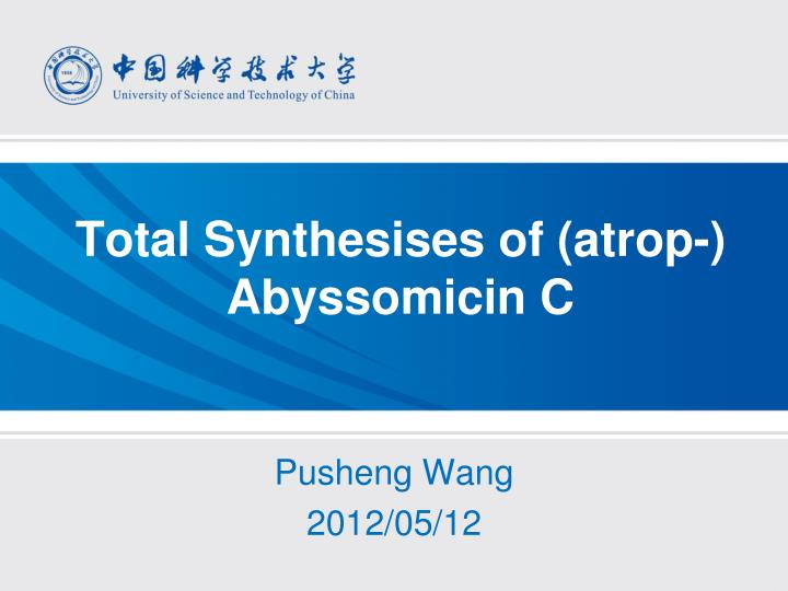 total synthesises of atrop abyssomicin c n.