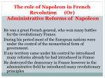 the role of napoleon in french revolution or administrative reforms of napoleon