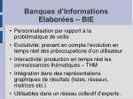 banques d informations elabor es bie