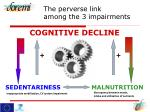 the perverse link among the 3 impairments