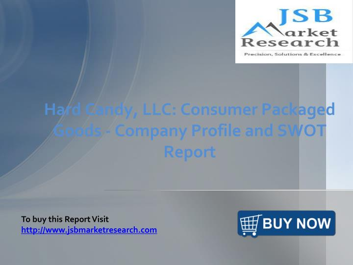 hard candy llc consumer packaged goods company profile and swot report n.