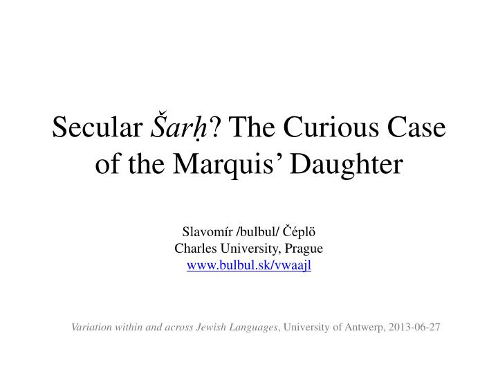secular ar the curious case of the marquis daughter n.
