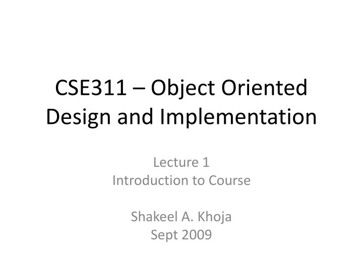 Cse311 object oriented design and implementation