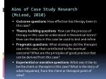 aims of case study research mcleod 2010