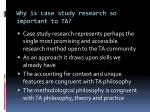 why is case study research so important to ta