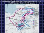 the battle of tannenberg east prussia august 27 30 1914 30 000 russians killed 100 000 captured