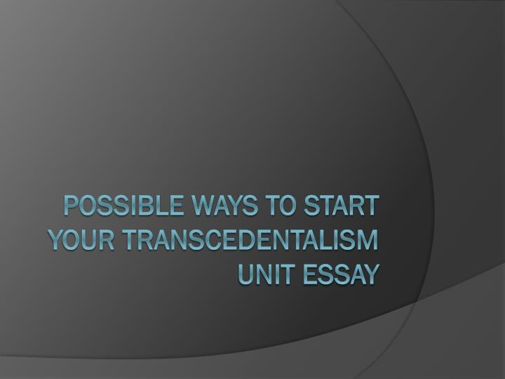 possible ways to start your transcedentalism unit essay n.