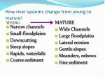 how river systems change from young to mature