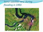 same satellite view during flooding in 1993
