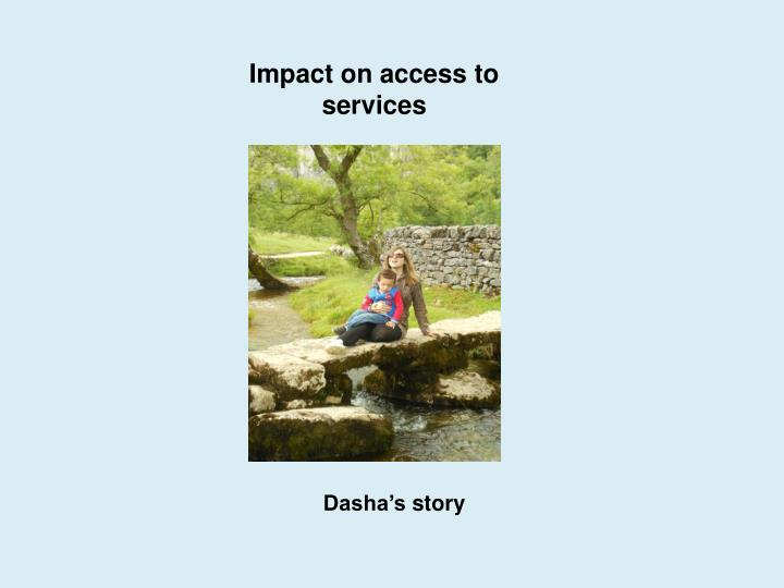 Impact on access to services