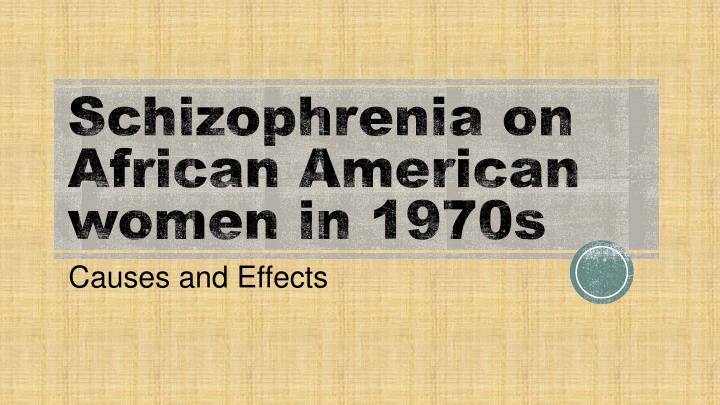 schizophrenia on african american women in 1970s n.