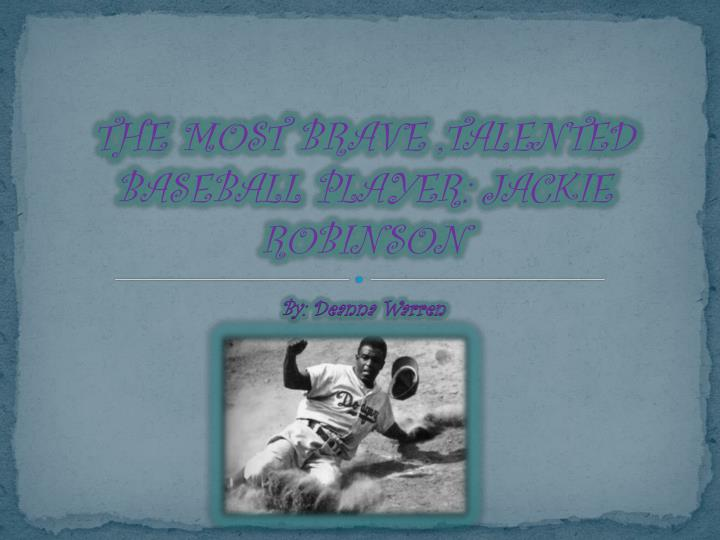 the most brave talented baseball player jackie robinson n.