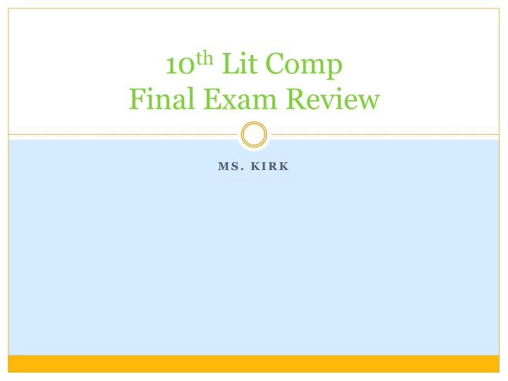 10 th lit comp final exam review n.