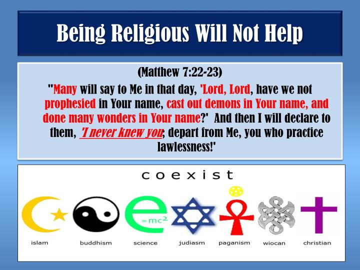 Being Religious Will Not Help
