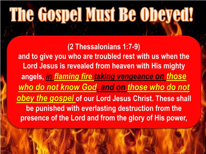 The Gospel Must Be Obeyed!