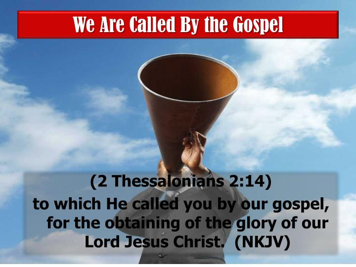 We Are Called By the Gospel
