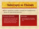 interrupts as threads