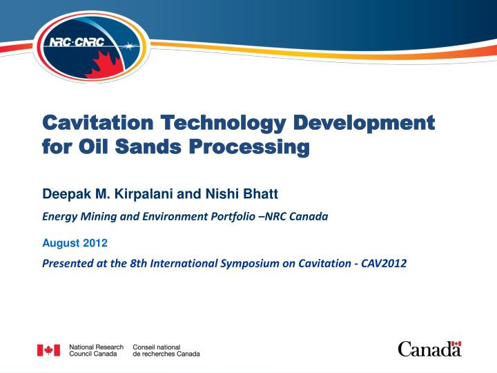 cavitation technology development for oil sands processing n.