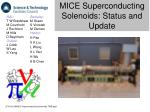 mice superconducting solenoids status and update