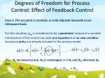 degrees of freedom for process control effect of feedback control