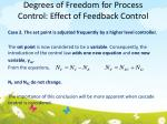 degrees of freedom for process control effect of feedback control1