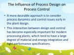the influence of process design on process control1