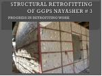 structural retrofitting of ggps nayasher 312