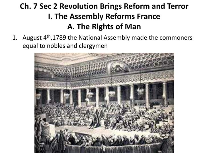 ch 7 sec 2 revolution brings reform and terror i the assembly reforms france a the rights of man n.