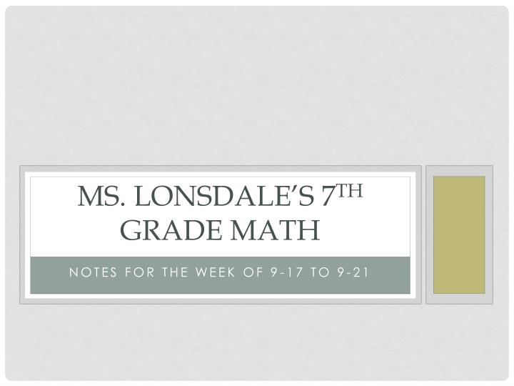 ms lonsdale s 7 th grade math n.