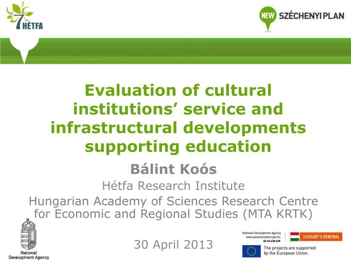 evaluation of cultural institutions service and infrastructural developments supporting education n.