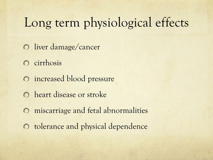 Long term physiological effects