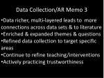 data collection ar memo 3