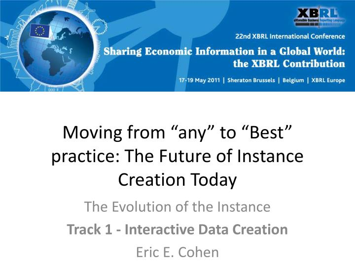 moving from any to best practice the future of instance creation today n.