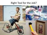 right tool for the job