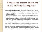 elementos de protecci n personal de uso habitual para m quinas