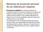 elementos de protecci n personal de uso habitual para m quinas6