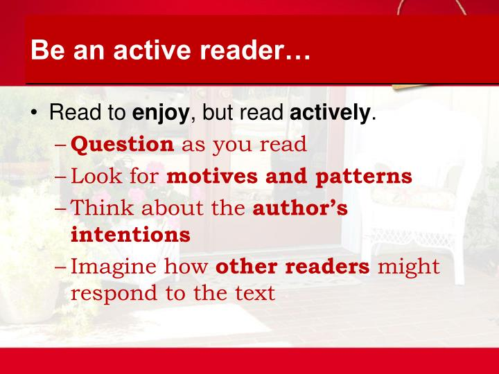 Be an active reader…