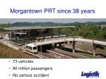 morgantown prt since 38 years
