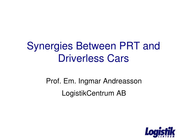 synergies between prt and driverless c ars n.