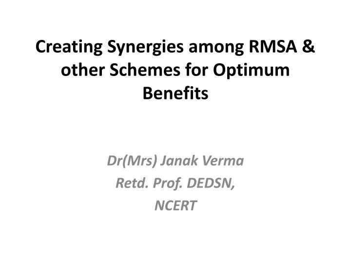 creating synergies among rmsa other schemes for optimum benefits n.