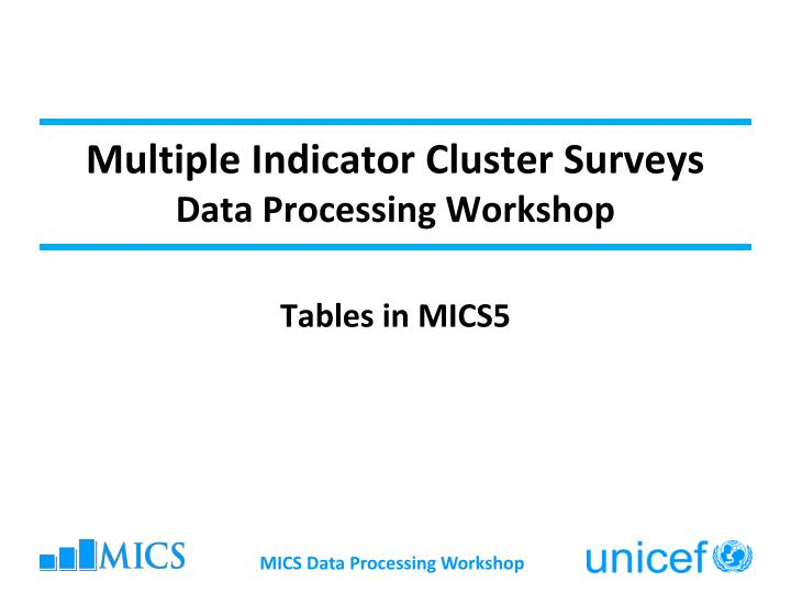 multiple indicator cluster surveys data processing workshop n.