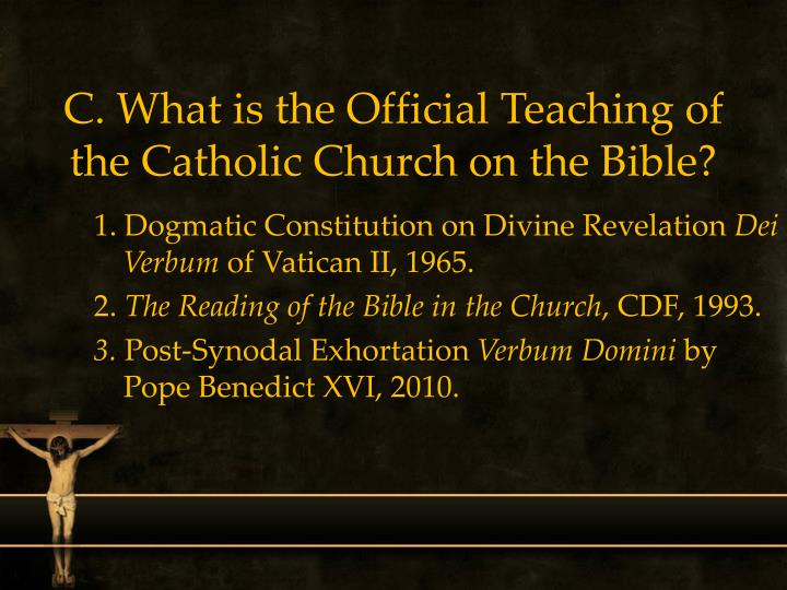 C. What is the Official Teaching of the Catholic Church on the Bible?