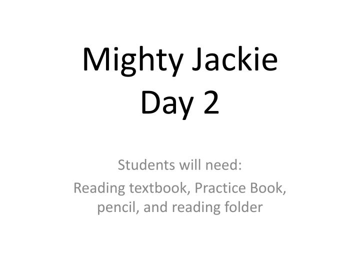 mighty jackie day 2 n.