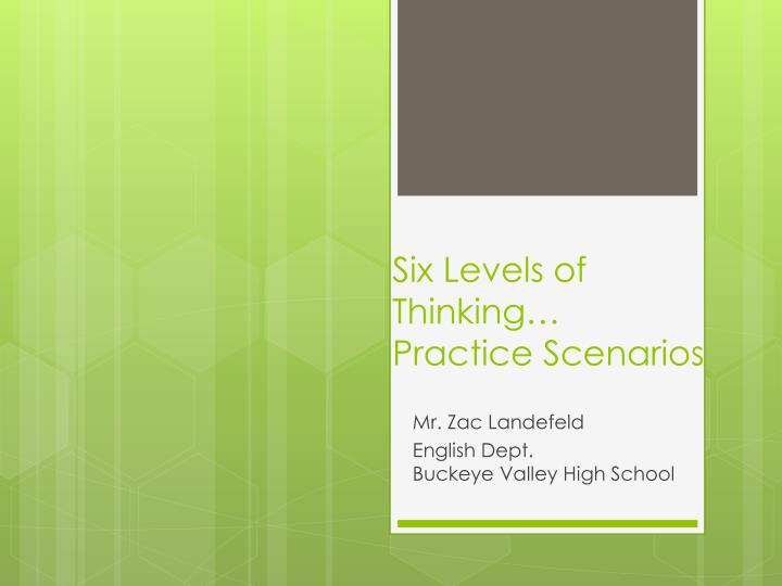 six levels of thinking practice scenarios n.