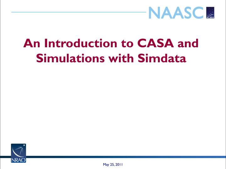 an introduction to casa and simulations with simdata n.