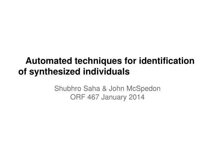 automated techniques for identification of synthesized individuals n.