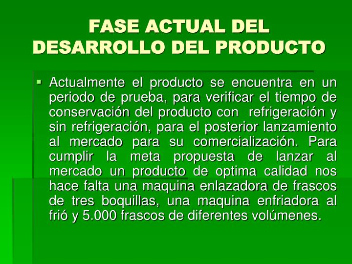 FASE ACTUAL DEL DESARROLLO DEL PRODUCTO